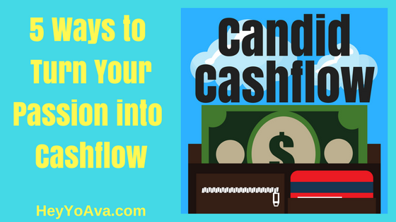turn your passion into cashflow