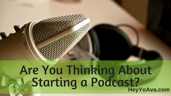 If You Are Thinking About Starting a Podcast, DO IT!