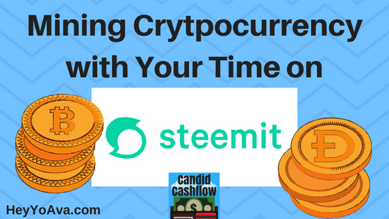 Mining Cryptocurrency with Your Time on Steemit.com – The Candid Cashflow Podcast Episode 7
