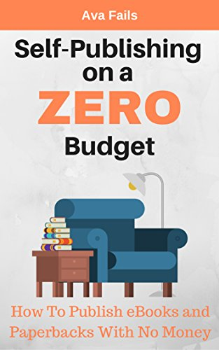 self publishing on a zero budget by ava fails