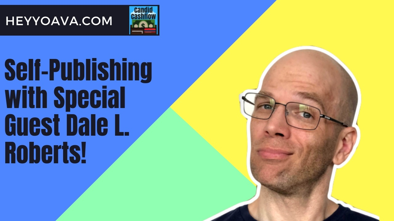 Self-Publishing with Dale L. Roberts in 2019 and Beyond – The Candid Cashflow Podcast – Episode 53